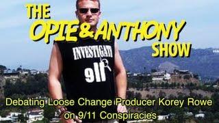 Opie & Anthony: Debating Loose Change Producer Korey Rowe on 9/11 Conspiracies (04/06-04/07/06))