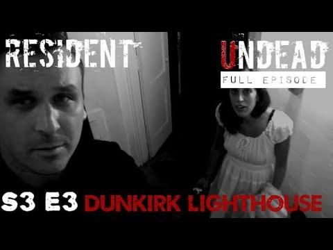 Resident Undead - Dunkirk Lighthouse (Dunkirk, NY) - Full Episode