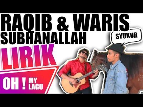RAQIB ft. WARIS - Subhanallah LIRIK