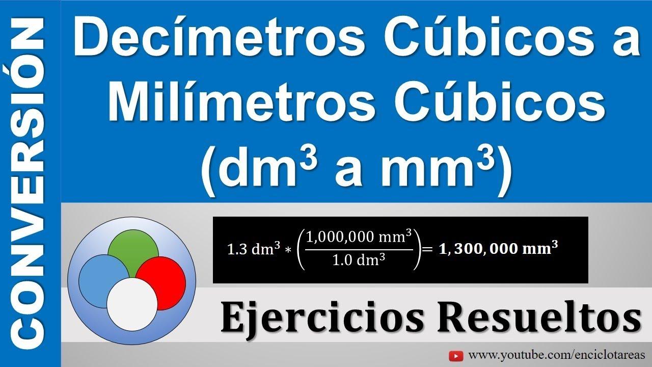 Decímetros Cúbicos A Milímetros Cúbicos Dm3 A Mm3 Muy Sencillo Youtube