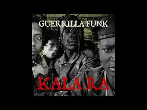 Kala Ra - Guerrilla Funk FULL MIXTAPE NO DJ