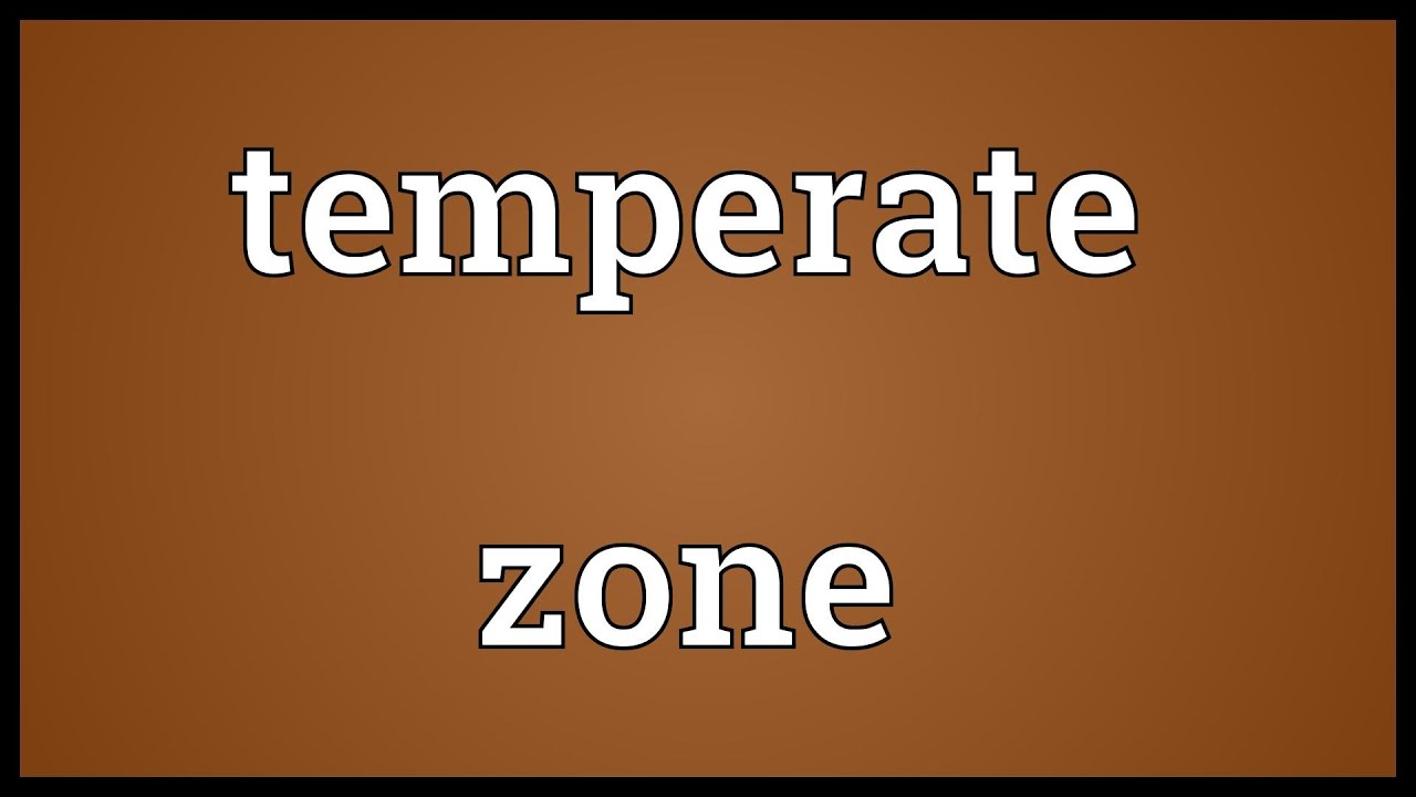 Temperate zone meaning youtube temperate zone meaning altavistaventures Image collections