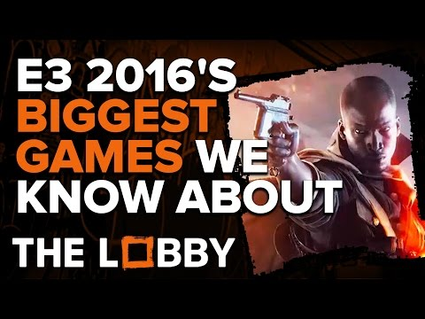 The Biggest Games at E3 We Know About - The Lobby