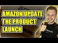 PRODUCT UPDATE!!! Amazon FBA UK - Product Launch Strategy