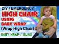 High Chair Using Baby Wrap (Wrap High Chair)