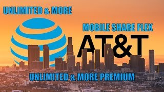 Understanding AT&T's Unlimited & More, Unlimited & More and Mobile Share Flex Plans  FREE LIVE TV!!!