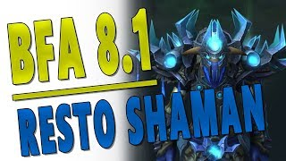 BfA 8.1 RESTO SHAMAN - ARE THEY *GOOD* NOW? Gameplay Guide for Raids & M+ | Battle for Azeroth