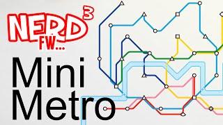 Nerd³ FW - Mini Metro