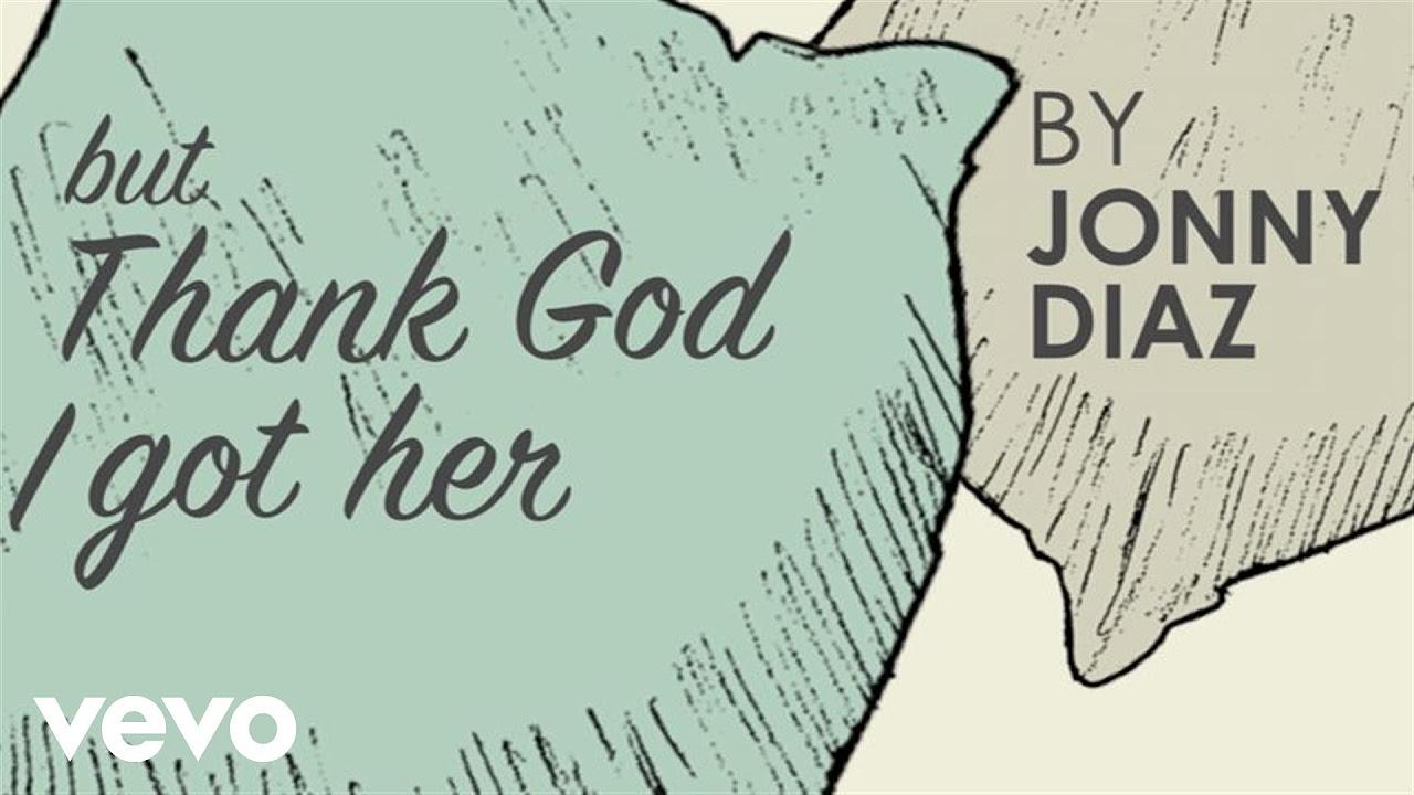 Jonny Diaz - Thank God I Got Her (Official Lyric Video)