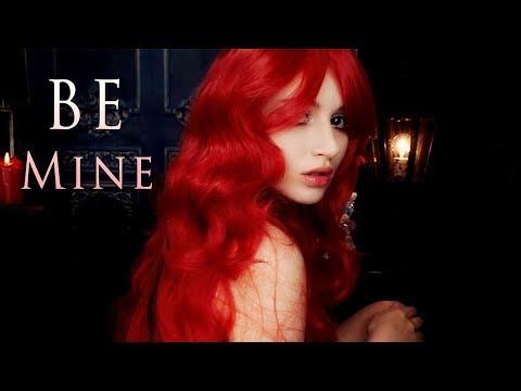 ASMR - Be mine.