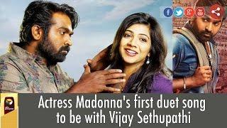 Actress Madonna Sebastian's first duet song to be with Vijay Sethupathi