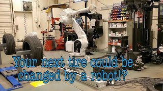 Your next tire could be changed by a robot | robotics | technology upgrade