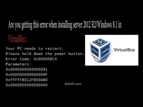 your pc needs to restart error code 0x00000c4 virtualbox
