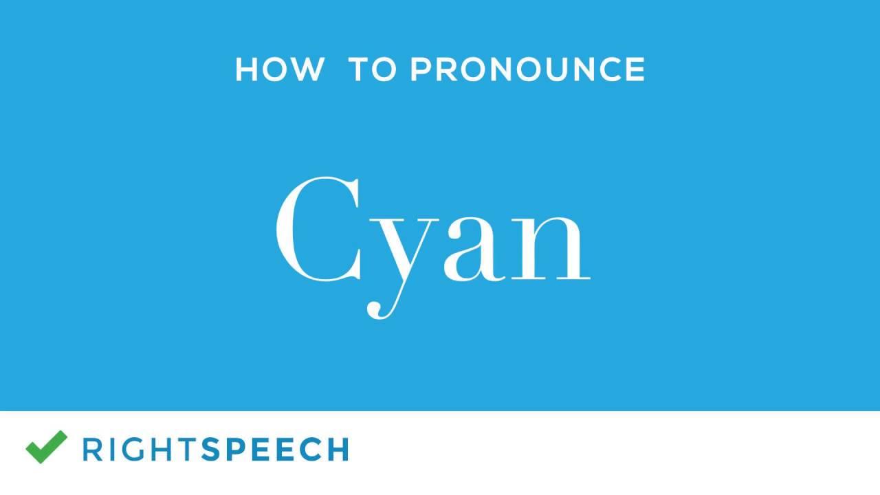 Cyan - How to pronounce Cyan