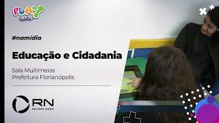 Record News | Educação e Cidadania - Sala Multimeios  Prefeitura Florianópolis