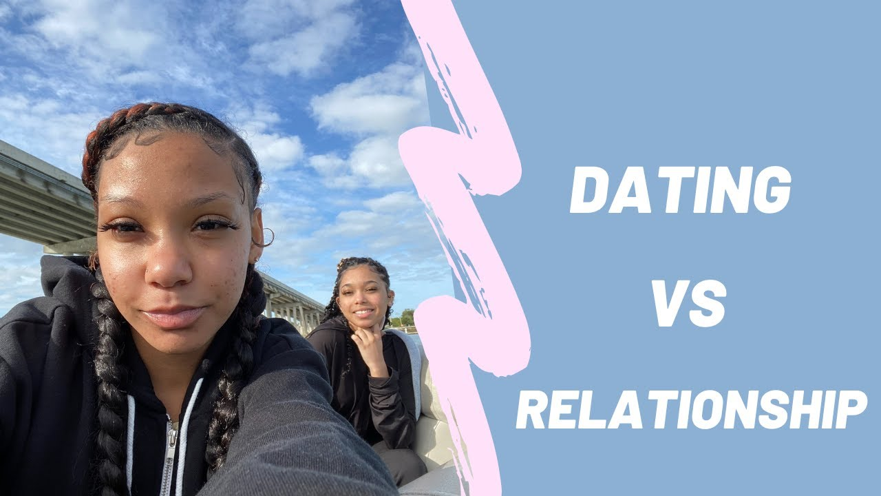 Difference between dating and relationship