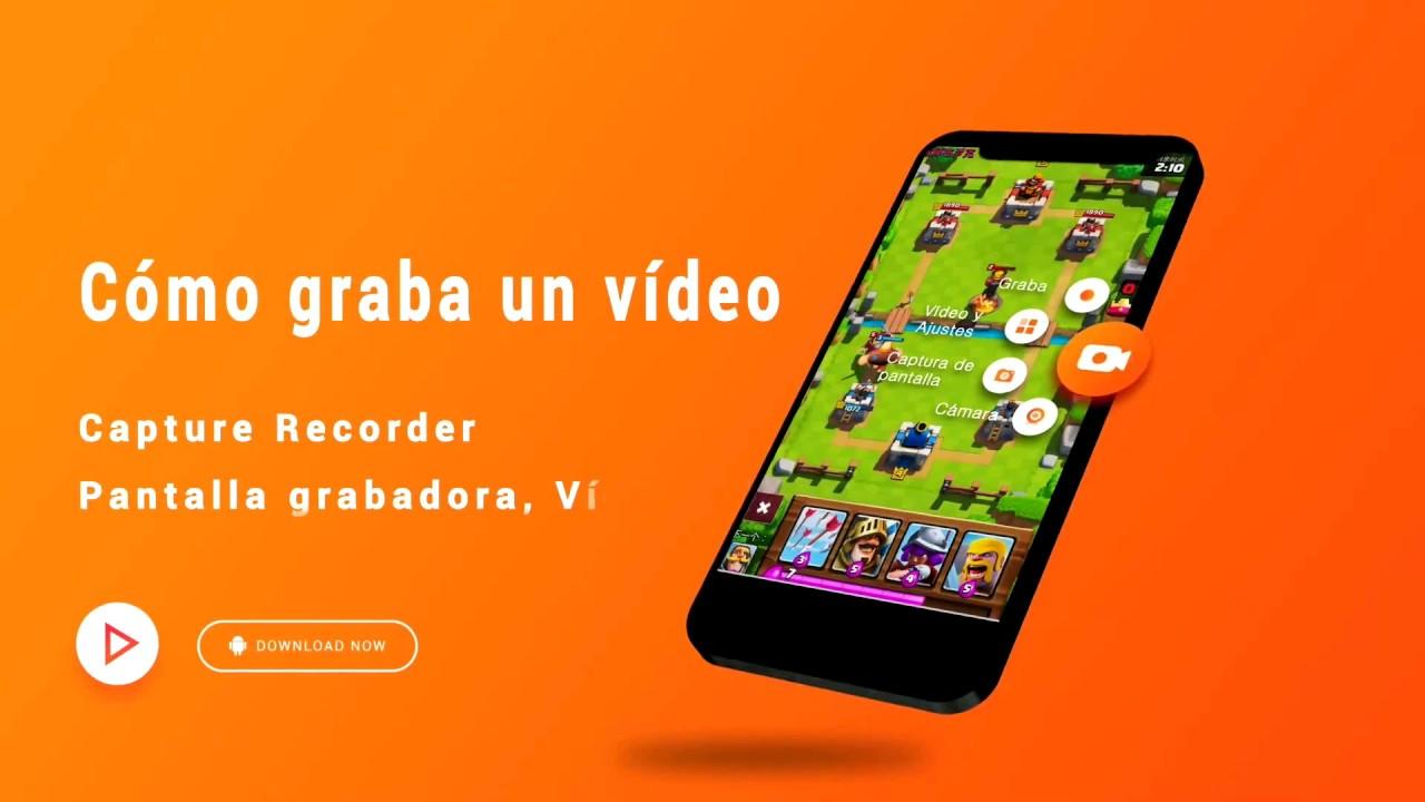 Cómo grabar un vídeo de pantalla con Capture Recorder-Pantalla grabadora, Vídeo editor
