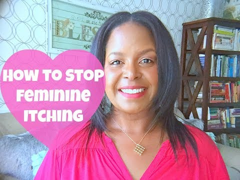 How to Stop Feminine Itching | By: What Chelsea Eats