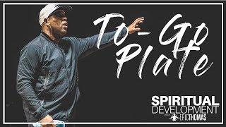 To-Go Plate | Eric Thomas - Spiritual Development Series - Episode 1