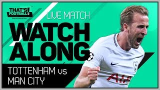 Tottenham vs Manchester City Premier League LIVE Stream Watchalong