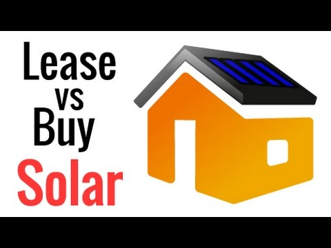 Lease Vs Buy Solar - What Are the Pros & Cons?