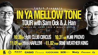 【TICKET発売中】IN YA MELLOW TONE TOUR with Sam Ock & J. HAN teaser
