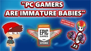 Console Peasant Shills For The Epic Games Store And Calls PC Gamers Entitled Immature Babies