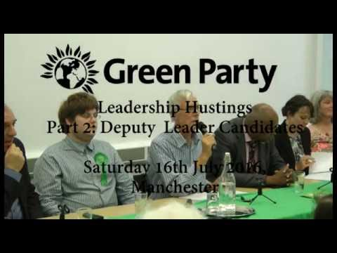 Green Party Leadership Hustings 2016 Manchester Part 2: Deputy Leader Candidates.