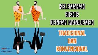 Bisnis Manajemen Tradisional dan Konvensional, ini 6 Kelemahannya.. - Coach Yusman