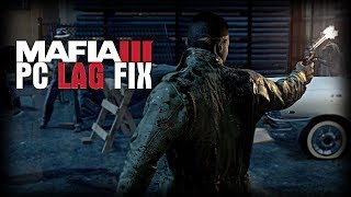 MAFIA III | PC LAG FIX | FPS BEST SETTINGS