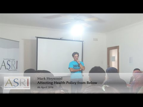 Affecting Health Policy from Below By Mark Heywood