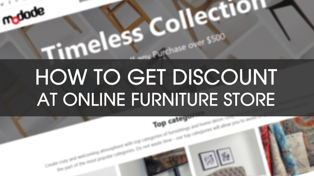 Discount Online Furniture How To Get Discount At Online Furniture Store