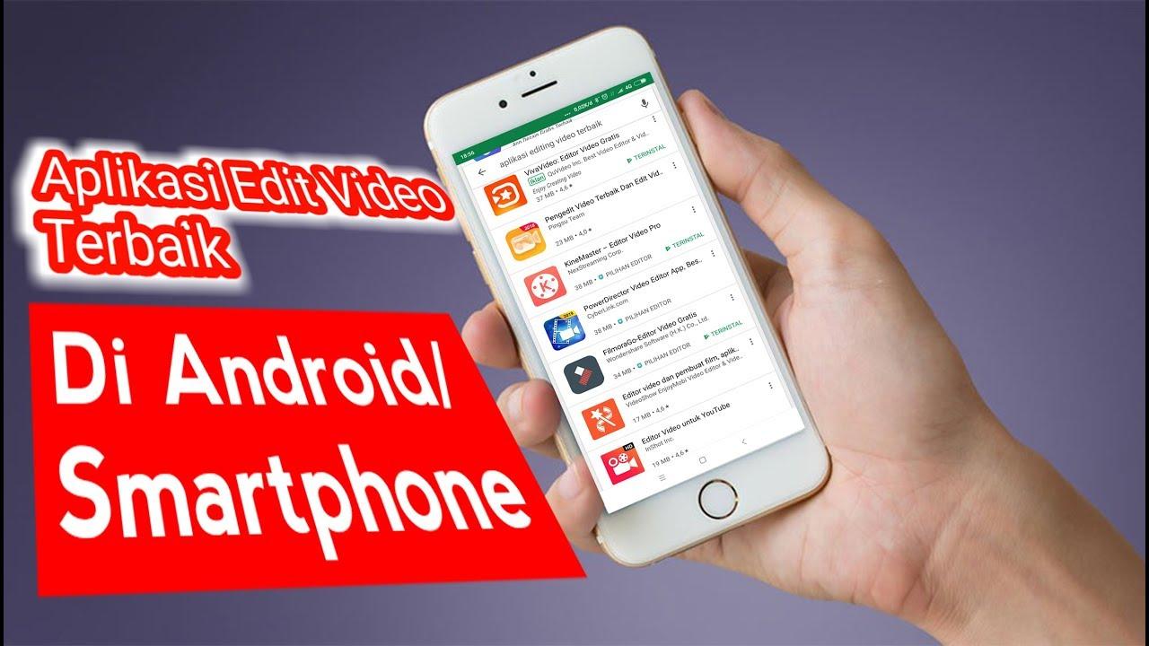 3 Aplikasi Edit Video Terbaik Untuk Android Smartphone Youtube