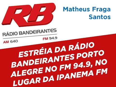 Início da Rádio Bandeirantes FM 94.9 Porto Alegre - 18/05/2015