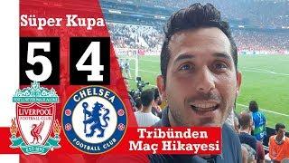 Liverpool Chelsea Süper Kupa Maçına Gittim (Sahaya Atlamadım)