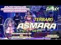 ASMARA (Evie Tamala) - GALAXY MUSIK TERBARU - PENDOPO PESANTENAN SARIREJO KEMIRI PATI 2018