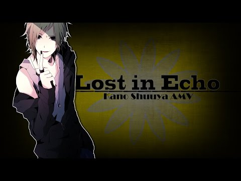 Lost in Echo  Kano Shuuya  AMV