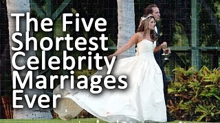The Five Shortest Celebrity Marriages Ever