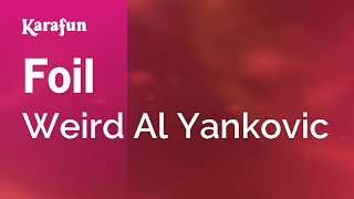 Karaoke Foil - Weird Al Yankovic * Mp3