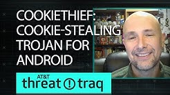 Cookiethief: Cookie-Stealing Trojan for Android | AT&T ThreatTraq