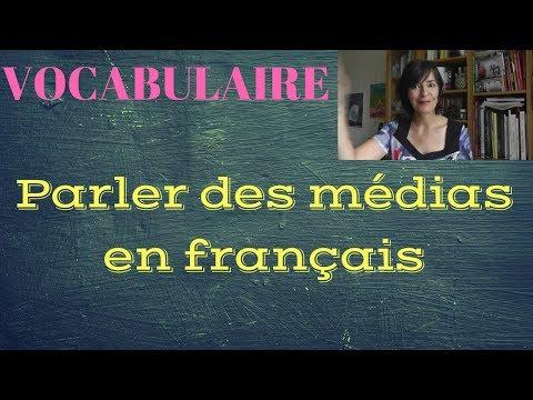 Parler des médias en français