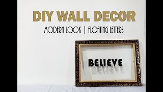 DIY Wall Decor Modern Look | Floating Letters (Quick and Easy)