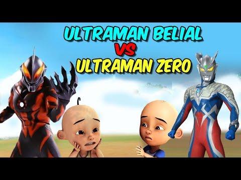 Upin Ultraman Belial Vs Ipin Ultraman Zero