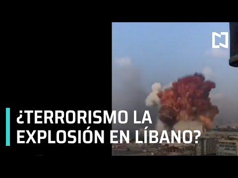 ¿Terrorismo la explosión en Beirut, Líbano? - Las Noticias