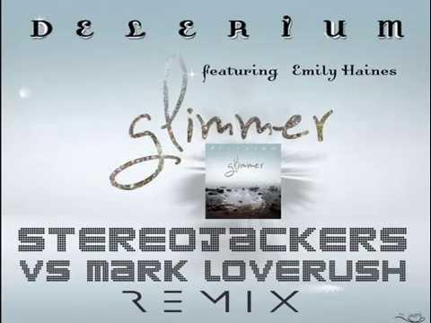 Delerium ft.Emily Haines- Glimmer (Stereojackers Vs  Mark Loverush Remix)