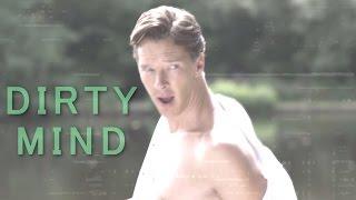 Benedict Cumberbatch • ⌈Dirty Mind⌋