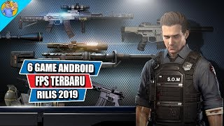 6 Game Android FPS Terbaru Rilis 2019 Versi Momoy Android Gamer