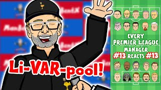 📺Li-VAR-pool!📺 #13 Every Premier League Manager Reacts