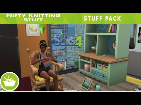 Quickplay with NEW Sims 4 NIFTY KNITTING STUFF PACK  - THE SIMS 4  