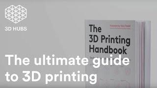 The 3D Printing Handbook by 3D Hubs